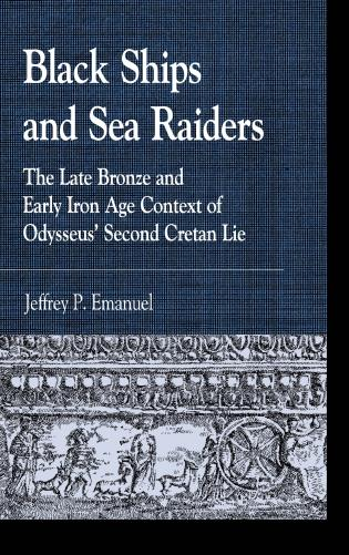 Cover image for the book Black Ships and Sea Raiders: The Late Bronze and Early Iron Age Context of Odysseus' Second Cretan Lie