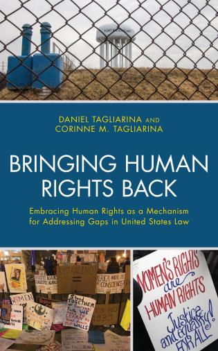 Cover image for the book Bringing Human Rights Back: Embracing Human Rights as a Mechanism for Addressing Gaps in United States Law