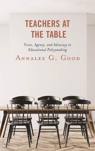 Cover image for the book Teachers at the Table: Voice, Agency, and Advocacy in Educational Policymaking