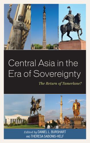 Cover image for the book Central Asia in the Era of Sovereignty: The Return of Tamerlane?