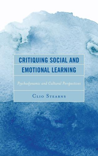 Cover image for the book Critiquing Social and Emotional Learning: Psychodynamic and Cultural Perspectives