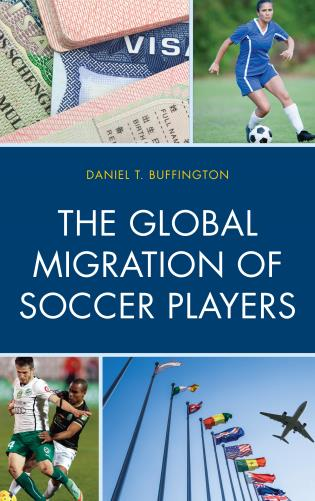 Cover image for the book The Global Migration of Soccer Players