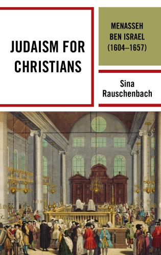 Cover image for the book Judaism for Christians: Menasseh ben Israel (1604–1657)