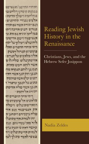 Cover image for the book Reading Jewish History in the Renaissance: Christians, Jews, and the Hebrew Sefer Josippon