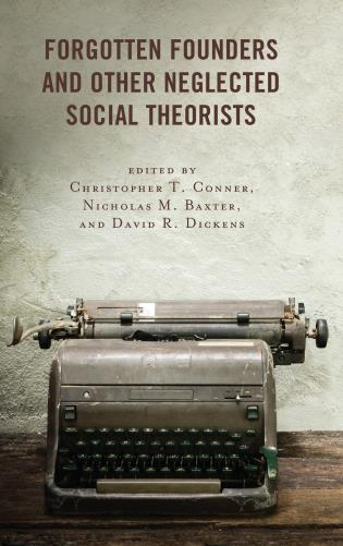 Cover image for the book Forgotten Founders and Other Neglected Social Theorists