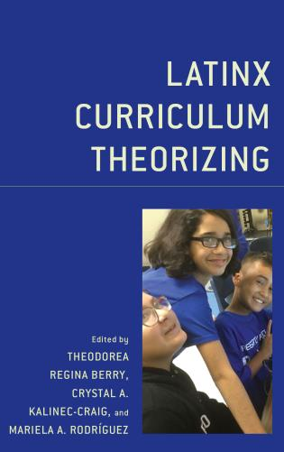 Cover image for the book Latinx Curriculum Theorizing