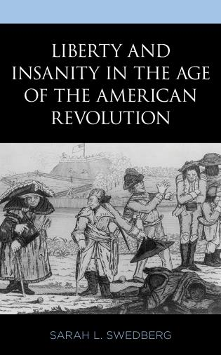 Cover image for the book Liberty and Insanity in the Age of the American Revolution