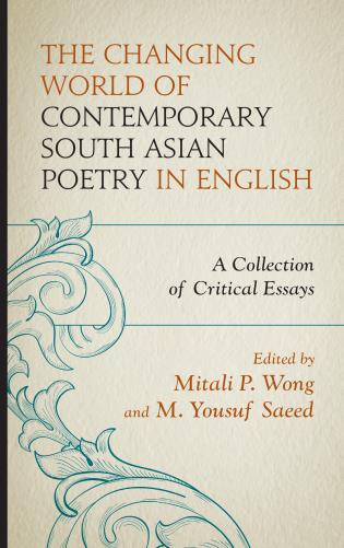 Cover image for the book The Changing World of Contemporary South Asian Poetry in English: A Collection of Critical Essays