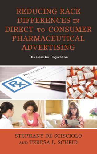 Cover image for the book Reducing Race Differences in Direct-to-Consumer Pharmaceutical Advertising: The Case for Regulation