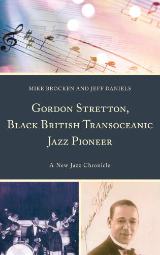 Cover image for the book Gordon Stretton, Black British Transoceanic Jazz Pioneer: A New Jazz Chronicle