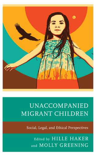 Cover image for the book Unaccompanied Migrant Children: Social, Legal, and Ethical Perspectives