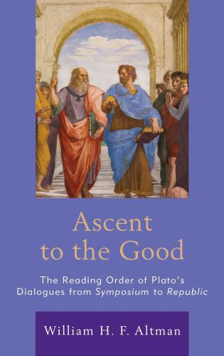 Cover image for the book Ascent to the Good: The Reading Order of Plato's Dialogues from Symposium to Republic