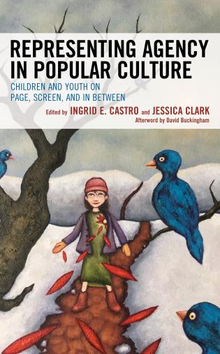 Cover image for the book Representing Agency in Popular Culture: Children and Youth on Page, Screen, and In Between