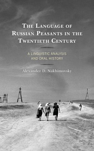 Cover image for the book The Language of Russian Peasants in the Twentieth Century: A Linguistic Analysis and Oral History