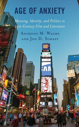 Cover image for the book Age of Anxiety: Meaning, Identity, and Politics in 21st-Century Film and Literature