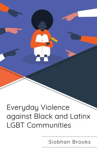 Cover image for the book Everyday Violence against Black and Latinx LGBT Communities