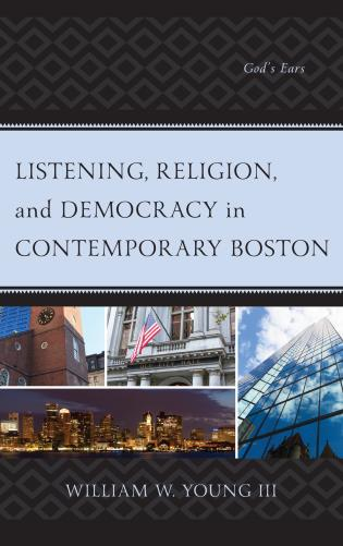 Cover image for the book Listening, Religion, and Democracy in Contemporary Boston: God's Ears