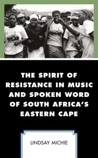 Cover image for the book The Spirit of Resistance in Music and Spoken Word of South Africa's Eastern Cape