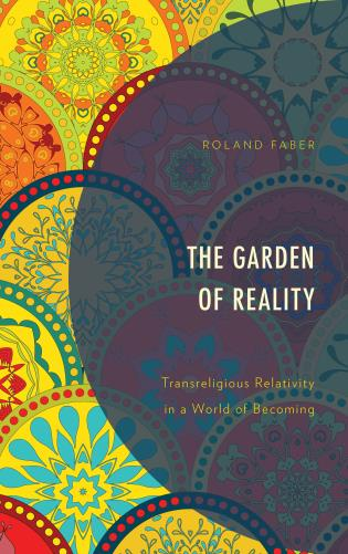 Cover image for the book The Garden of Reality: Transreligious Relativity in a World of Becoming