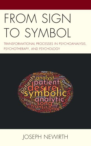 Cover image for the book From Sign to Symbol: Transformational Processes in Psychoanalysis, Psychotherapy, and Psychology