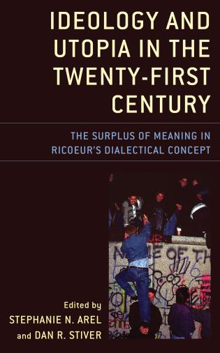 Cover image for the book Ideology and Utopia in the Twenty-First Century: The Surplus of Meaning in Ricoeur's Dialectical Concept