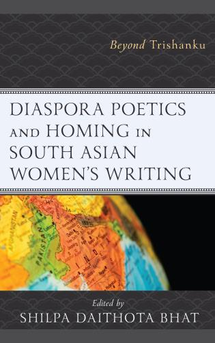 Cover image for the book Diaspora Poetics and Homing in South Asian Women's Writing: Beyond Trishanku