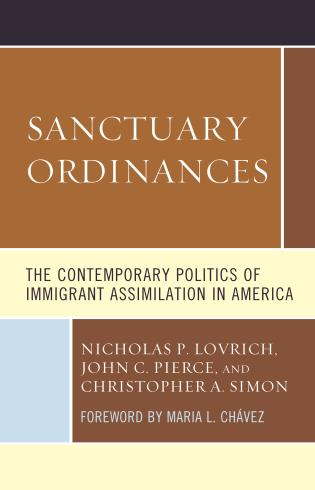 Cover image for the book Sanctuary Ordinances: The Contemporary Politics of Immigrant Assimilation in America