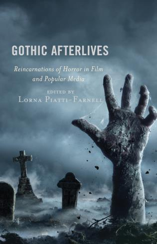 Cover image for the book Gothic Afterlives: Reincarnations of Horror in Film and Popular Media