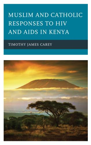 Cover image for the book Muslim and Catholic Responses to HIV and AIDS in Kenya