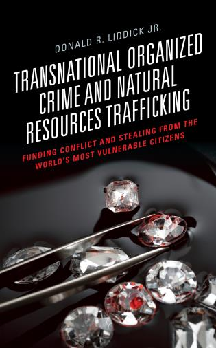 Cover image for the book Transnational Organized Crime and Natural Resources Trafficking: Funding Conflict and Stealing from the World's Most Vulnerable Citizens