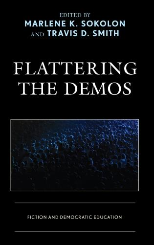 Cover image for the book Flattering the Demos: Fiction and Democratic Education