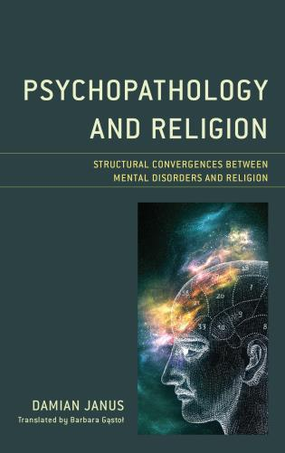 Cover image for the book Psychopathology and Religion: Structural Convergences between Mental Disorders and Religion