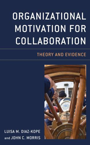Cover image for the book Organizational Motivation for Collaboration: Theory and Evidence