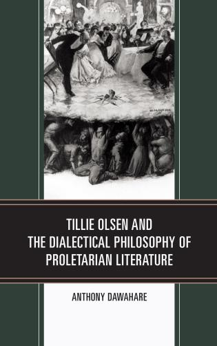 Cover image for the book Tillie Olsen and the Dialectical Philosophy of Proletarian Literature
