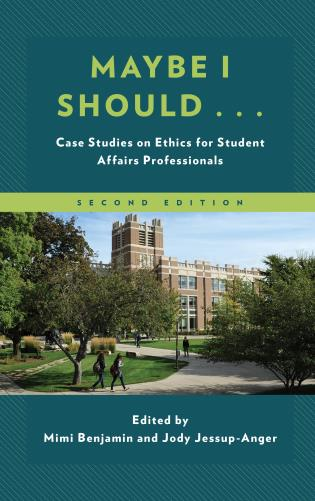 Cover image for the book Maybe I Should...: Case Studies on Ethics for Student Affairs Professionals, Second Edition