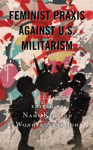 Cover image for the book Feminist Praxis against U.S. Militarism
