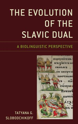 Cover image for the book The Evolution of the Slavic Dual: A Biolinguistic Perspective