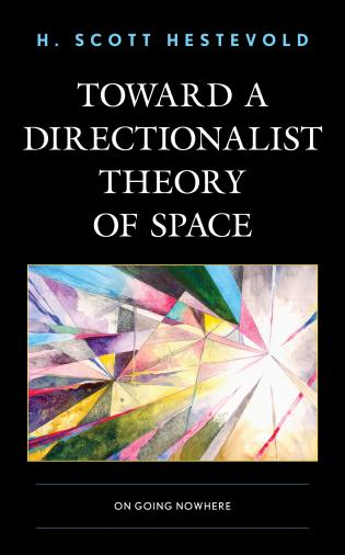 Cover image for the book Toward a Directionalist Theory of Space: On Going Nowhere