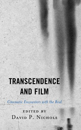 Cover image for the book Transcendence and Film: Cinematic Encounters with the Real
