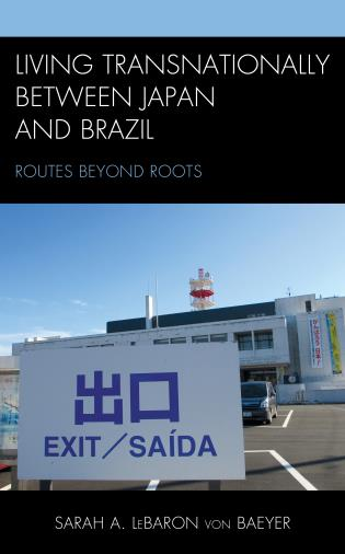 Cover image for the book Living Transnationally between Japan and Brazil: Routes beyond Roots