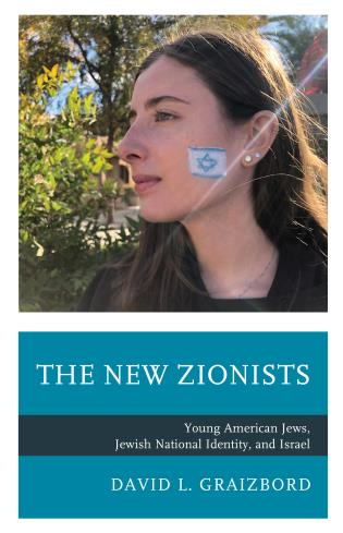 Cover image for the book The New Zionists: Young American Jews, Jewish National Identity, and Israel