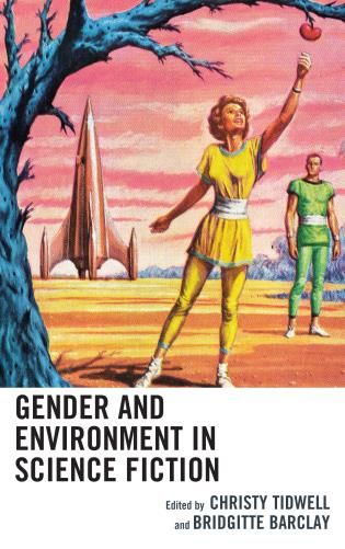 Cover image for the book Gender and Environment in Science Fiction