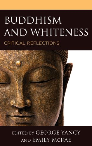 Cover image for the book Buddhism and Whiteness: Critical Reflections