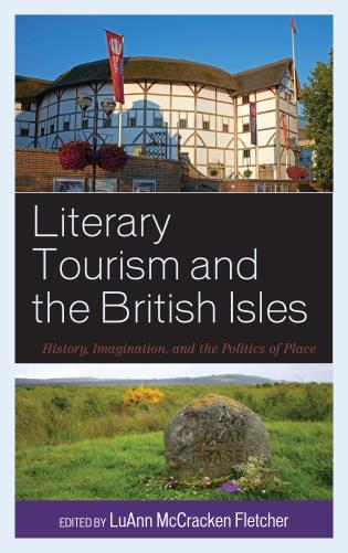 Cover image for the book Literary Tourism and the British Isles: History, Imagination, and the Politics of Place