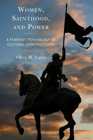 Cover image for the book Women, Sainthood, and Power: A Feminist Psychology of Cultural Constructions