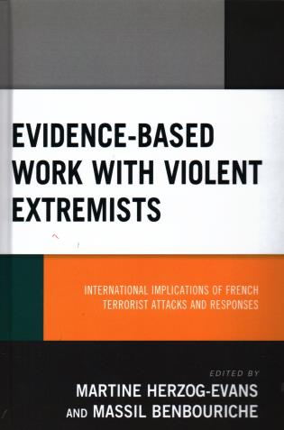 Cover image for the book Evidence-Based Work with Violent Extremists: International Implications of French Terrorist Attacks and Responses