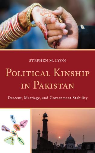 Cover image for the book Political Kinship in Pakistan: Descent, Marriage, and Government Stability