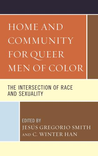 Cover image for the book Home and Community for Queer Men of Color: The Intersection of Race and Sexuality