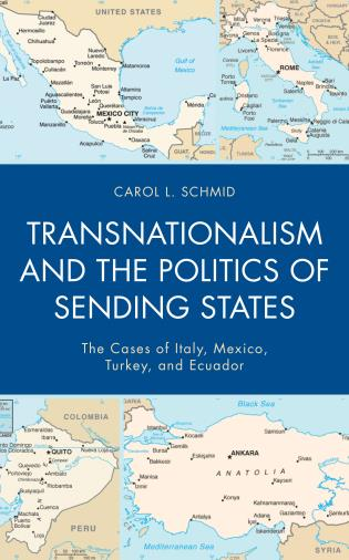 Cover image for the book Transnationalism and the Politics of Sending States: The Cases of Italy, Mexico, Turkey, and Ecuador