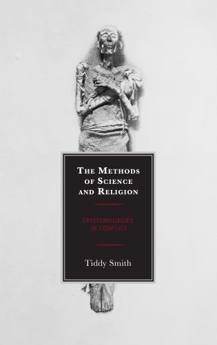 Cover image for the book The Methods of Science and Religion: Epistemologies in Conflict
